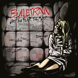 BULLETRAIN-WhatYouFearTheMost