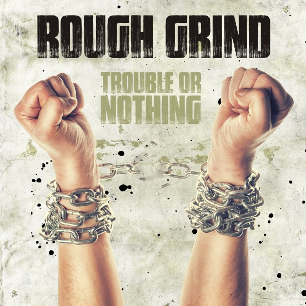 rough_grind_trouble_or_nothing_cover